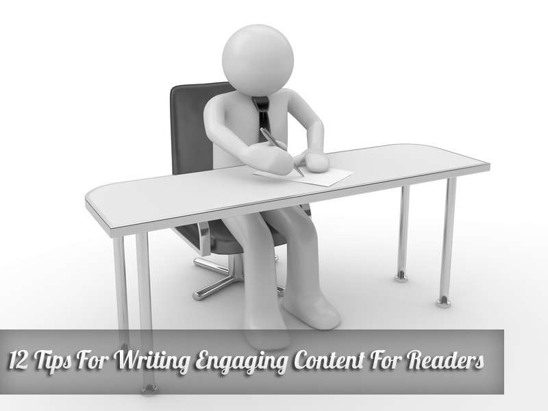 12 Tips For Writing Engaging Content For Readers