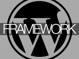 Top 3 Theme Frameworks For WordPress