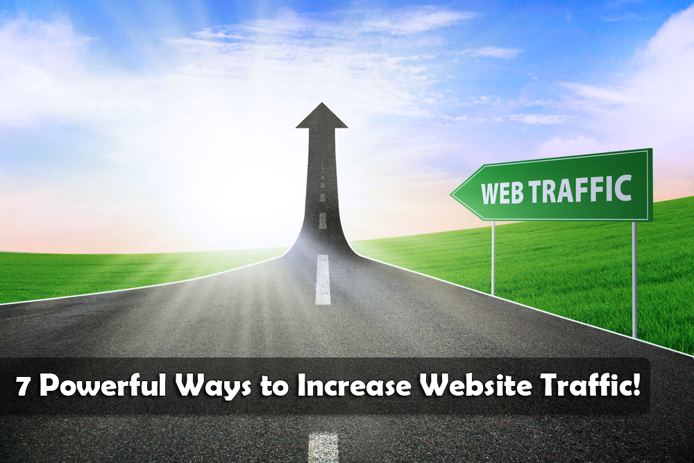 7 Powerful Ways to Increase Website Traffic