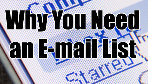 Why You Need to Start Building an E-mail List?