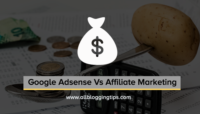 Adsense vs affiliate marketing